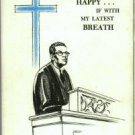 Robinson, Harold M. Happy If With My Latest Breath: Sermons Of A Man Facing Death