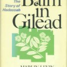 Levin, Marlin. Balm In Gilead: The Story Of Hadassah