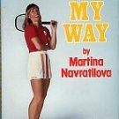 Navratilova, Martina, and Carillo, Mary. Tennis My Way