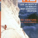 Viesturs, Ed, and Roberts, David. K2: Life And Death On The World's Most Dangerous Mountain