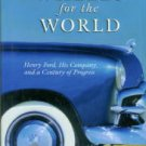 Brinkley, Douglas. Wheels For The World: Henry Ford, His Company, And A Century Of Progress