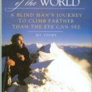 Weihenmayer, Erik. Touch The Top Of The World: A Blind Man's Journey...
