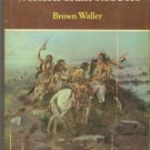 Waller, Brown. Last Of The Great Western Train Robbers