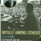 Wein, George. Myself Among Others: A Life In Music