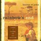 St. John, Lauren. Rainbow's End : A Memoir Of Childhood, War And An African Farm