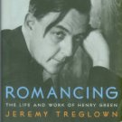 Treglown, Jeremy. Romancing: The Life And Work Of Henry Green