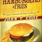 Edge, John T. Hamburgers & Fries: An American Story