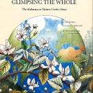 Kivikko, Renee, and Ferguson, Constance. Glimpsing The Whole: The Kalamazoo Nature Center Story