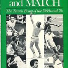 Wind, Herbert Warren. Game, Set, And Match: The Tennis Boom Of The 1960s And 70s