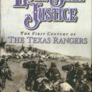Utley, Robert M. Lone Star Justice: The First Century Of The Texas Rangers