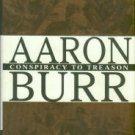 Melton, Buckner F. Aaron Burr: Conspiracy To Treason