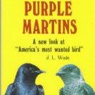 Wade, J. L. Attracting Purple Martins
