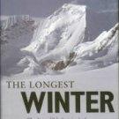 Lambert, Katherine. The Longest Winter: The Incredible Survival Of Captain Scott's Lost Party