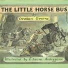 Greene, Graham. The Little Horse Bus