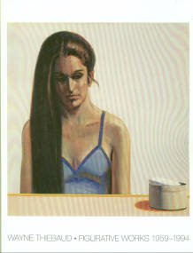 Thiebaud, Wayne. Wayne Thiebaud: Figurative Works, 1959-1994