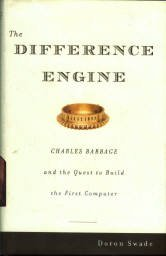Swade, Doron. The Difference Engine: Charles Babbage And The Quest To Build The First Computer