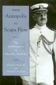 Beach, Edward L. From Annapolis To Scapa Flow: The Autobiography Of Edward L. Beach Sr.