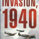 Robinson, Derek. Invasion, 1940: The Truth About The Battle Of Britain And What Stopped Hitler