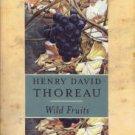 Thoreau, Henry David. Wild Fruits : Thoreau's Rediscovered Last Manuscript