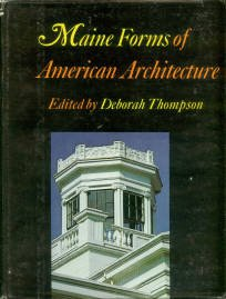 Thompson, Deborah, editor. Maine Forms Of American Architecture