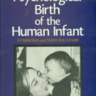 Mahler, Margaret S. The Psychological Birth Of The Human Infant: Symbiosis And Individuation