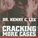 Lee, Henry C. Cracking More Cases: The Forensic Science Of Solving Crimes