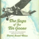 Weiss, David Ansel. The Saga Of The Tin Goose: The Plane That Revolutionized American Civil Aviation
