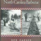 Garner, Bob. North Carolina Barbecue: Flavored By Time