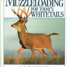 McMurchy, Ian. Modern Muzzleloading For Today's Whitetails