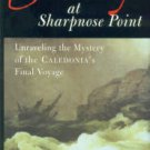 Seal, Jeremy. Treachery At Sharpnose Point: Unraveling The Mystery Of Caledonia's Final Voyage