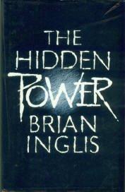 Inglis, Brian. The Hidden Power