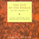 Wojcik, Daniel. The End Of The World As We Know It: Faith, Fatalism, And Apocalypse In America