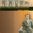 Peppers, Todd. Courtiers Of The Marble Palace: The Rise And Influence Of The Supreme Court Law Clerk
