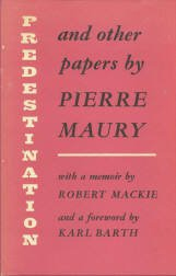 Maury, Pierre. Predestination And Other Papers