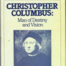 Nagro, C. F. Christopher Columbus: Man Of Destiny And Vision
