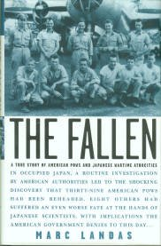 Landas, Marc. The Fallen: A True Story Of American POWs And Japanese Wartime Atrocities