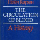 Rapson, Helen. The Circulation Of Blood: A History