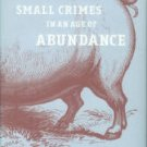 Kneale, Matthew. Small Crimes In An Age Of Abundance