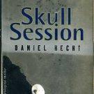 Hecht, Daniel. Skull Session