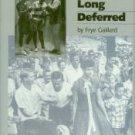 Galliard, Frye. The Dream Long Deferred