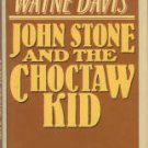 Davis, Wayne. John Stone And The Choctaw Kid