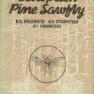 Kolomiets, N. G, Stadnitskii, G. V, and Vorontzov, A.I. The European Pine Sawfly