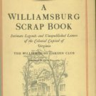 A Williamsburg Scrap Book: Intimate Legends...Of The Colonial Capital Of Virginia