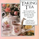 Israel, Andrea. Taking Tea: The Essential Guide To Brewing, Serving, And Entertaining...