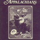 Jones, Loyal. Minstrel Of The Appalachians: The Story Of Bascom Lamar Lunsford