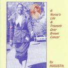 Gale, Augusta Hicks. Older Than My Mother: A Nurse's Life And Triumph Over Breast Cancer