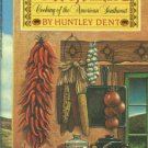 Dent, Huntley. The Feast Of Santa Fe: Cooking Of The American Southwest