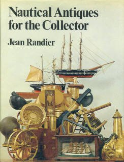 Randier, Jean. Nautical Antiques For The Collector