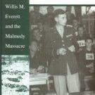 Weingartner, James M. A Peculiar Crusade: Willis M. Everett And The Malmedy Massacre
