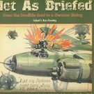 Greening, C. Ross. Not As Briefed: From The Doolittle Raid To The German Stalag